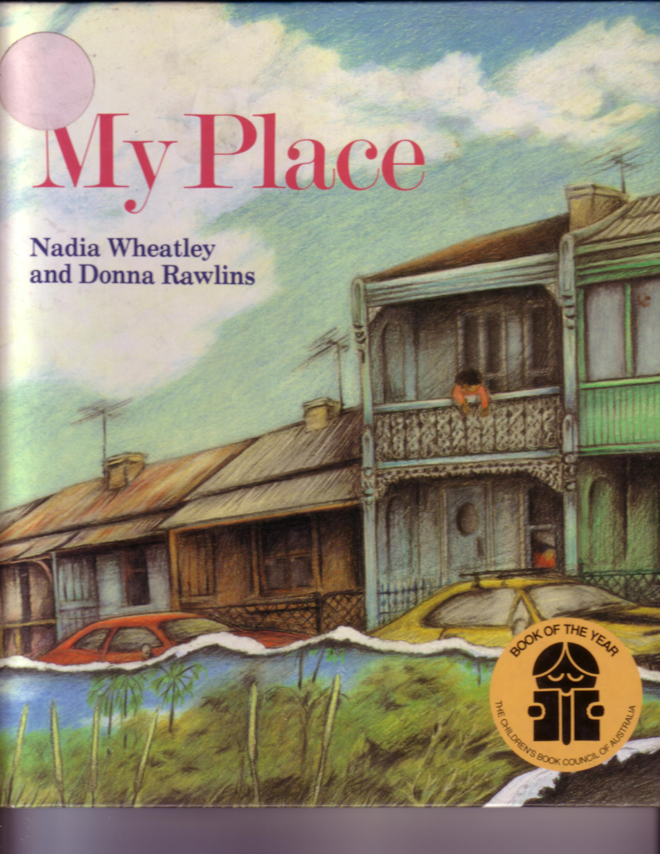 MY PLACE by NADIA WHEATLEY AND DONNA RAWLINS ISBN 0-85924-575-6
